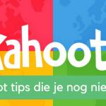 Kahoot: 3 tips die je nog niet kent …